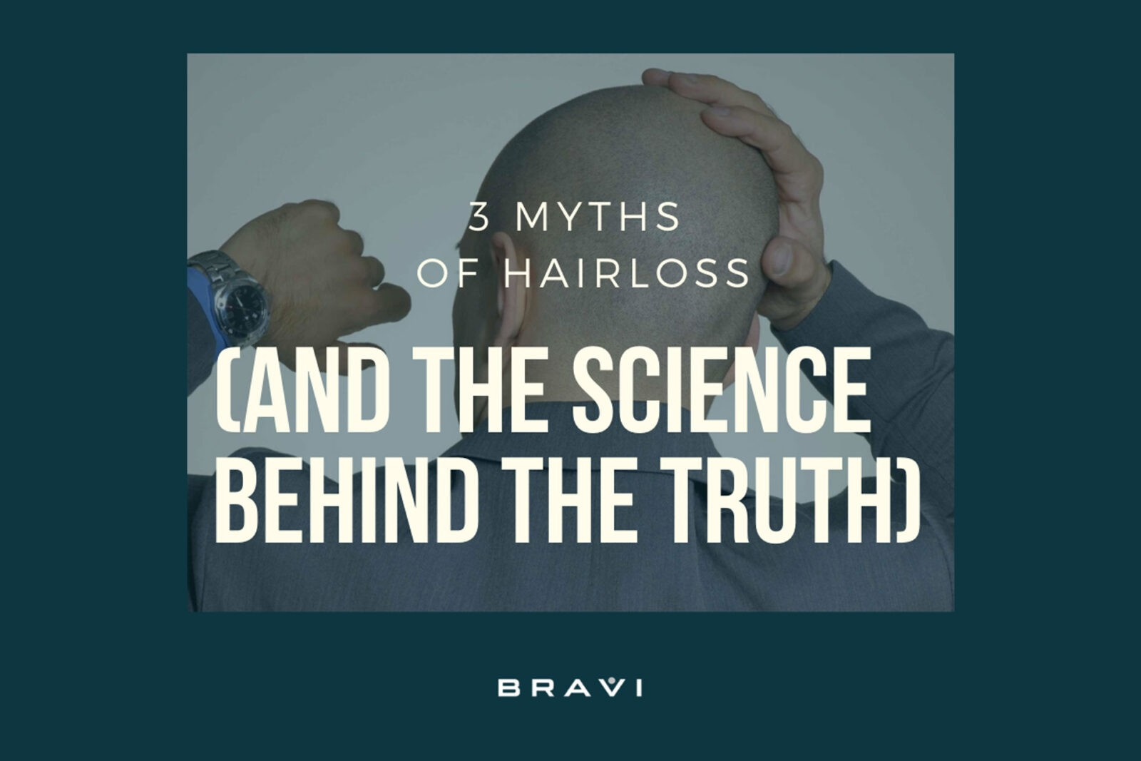 Top 3 Myths Of Hair Loss (And The Science Behind The Truth)